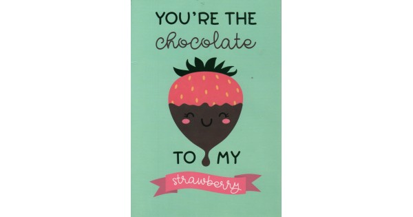 Kaartje You're the Chocolate to my Strawberry